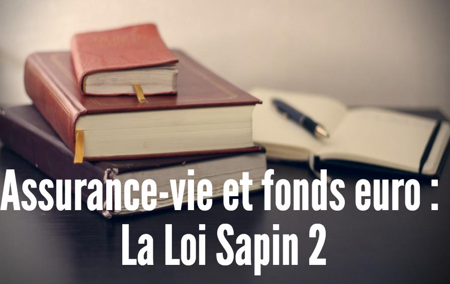 loi-sapin-assurance-vie-fonds-euros